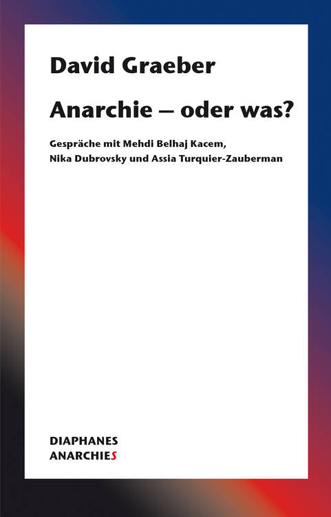 David Graeber: Anarchie – oder was?