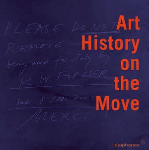 Nanni Baltzer (Hg.), Jacqueline Burckhardt (Hg.), ...: Art History on the Move