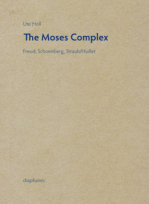 Ute Holl: The Moses Complex
