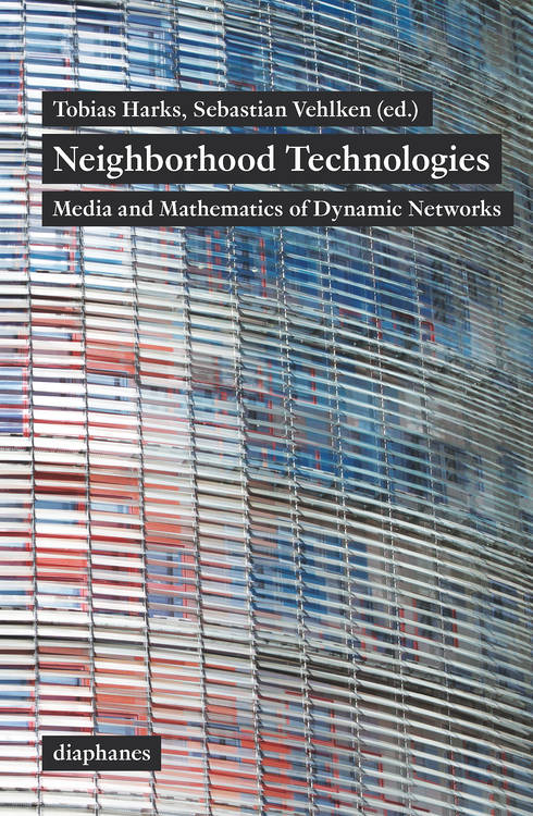 Tobias Harks, Sebastian Vehlken: Neighborhood Technologies