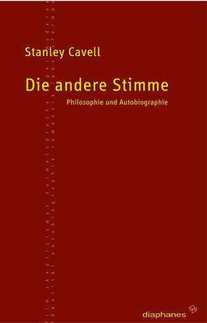 Stanley Cavell: Die andere Stimme